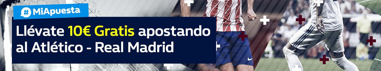 Williamhill 10€ gratis Atlético - Real Madrid