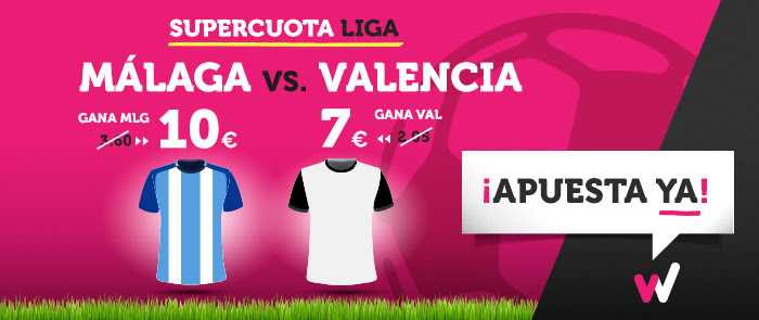 Supercuota Wanabet la Liga Malaga vs Valencia