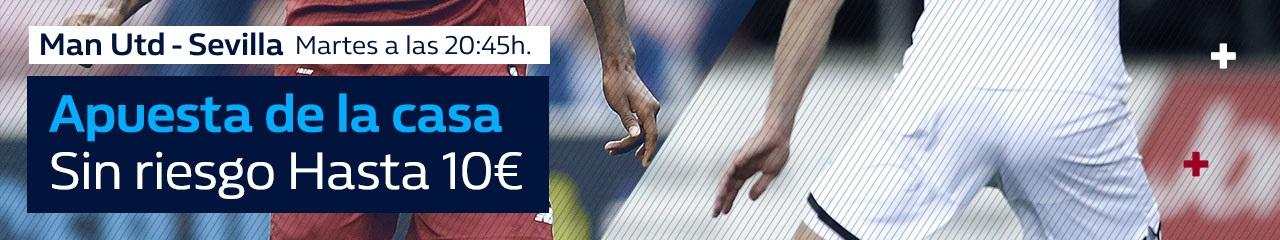 Williamhill Champions League Man Utd - Sevilla sin riesgo hasta 10€