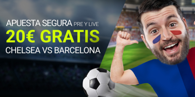 Luckia 20€ gratis Chelsea vs Barcelona