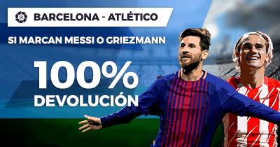 Paston la Liga Barcelona - Atlético 100% devolución si marcan messi o griezmann