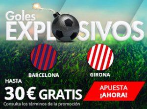 Suertia la Liga Barcelona - Girona Goles Explosivos hasta 30€ gratis