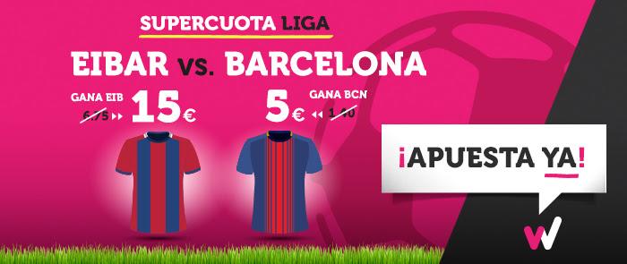 Supercuota Wanabet la liga Eibar vs Barcelona