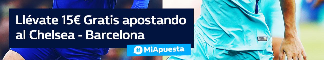 Williamhill 15€ Gratis apostando Chelsea - Barcelona