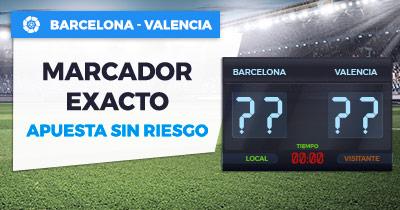 Bonos de Apuestas Paston la Liga Barcelona - Valencia marcador exacto apuesta sin riesgo