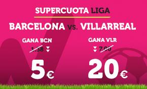 bonos de apuestas Supercuota Wanabet la Liga: Barcelona cuota 5 vs Villarreal a cuota 20